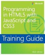 Training Guide Programming in Html5 With Javascript and Css3 (Mcsd) (Microsoft Press Training Guide) (libro en inglés) - Glenn Johnson - Microsoft Press