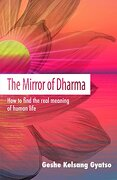 The Mirror of Dharma: How to Find the Real Meaning of Human Life (libro en inglés)
