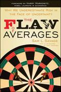The Flaw of Averages: Why we Underestimate Risk in the Face of Uncertainty (libro en Inglés) - Sam L. Savage - John Wiley & Sons Inc