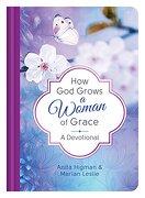 How god Grows a Woman of Grace: A Devotional (libro en inglés)