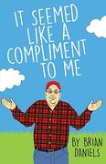 It Seemed Like a Compliment to me (libro en inglés)