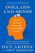 Dollars and Sense: How we Misthink Money and how to Spend Smarter (libro en inglés)