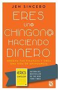Eres un@ Chingon@ Haciendo Dinero