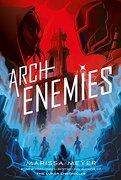 Archenemies: 2 (Renegades Trilogy) (libro en inglés)