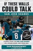 If These Walls Could Talk: San Jose Sharks: Stories From the san Jose Sharks Ice, Locker Room, and Press box (libro en inglés)
