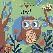 Tales From Nature: Owl (libro en inglés)