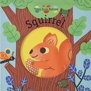 Tales From Nature: Squirrel (libro en inglés)