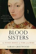 Blood Sisters: The Women Behind the Wars of the Roses (libro en inglés)