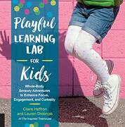 Playful Learning lab for Kids: Whole-Body Sensory Adventures to Enhance Focus, Engagement, and Curiosity (Lab Series) (libro en inglés)