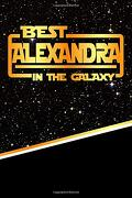 "Best Alexandra in the Galaxy: Draw and Write Journal Writing Drawing Notebook Featuring 120 Pages 6""X9"" (libro en inglés)"