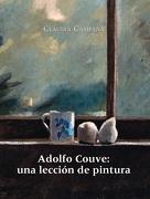 Adolfo Couve: Una Lección de Pintura - Claudia Campaña - Editorial Metales Pesados