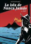 La Isla de Nunca Jamas (Los Viajes de Juan sin Tierra 02) ***2ª Edicion*** - Javier De Isusi - Astiberri