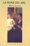 La Reina del mal (Biblioteca Wilkie Collins) - Wilkie Collins - Montesinos