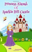 Princess Alanah of Sparkle Hill Castle (libro en inglés)