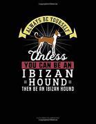 Always be Yourself Unless you can be an Ibizan Hound Then be an Ibizan Hound: 6 Columns Columnar pad (libro en inglés)