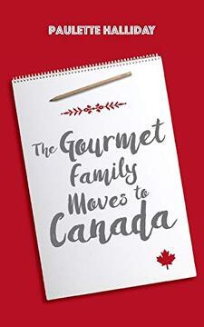 portada The Gourmet Family Moves to Canada (libro en inglés)