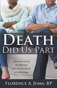 Death did us Part: Deconstructing the Mystery Behind the Death of a Marriage (libro en inglés)