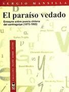 El Paraíso Vedado. Ensayos Sobre Poesía Chilena del Contragolpe, (1975-1995) - Sergio Mansilla Torres - Lom Ediciones