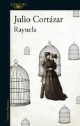 Rayuela - Julio Cortazar - Alfaguara