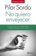 No Quiero Envejecer - Pilar Sordo - Planeta