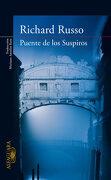 Puente de los Suspiros - Richard Russo - Alfaguara