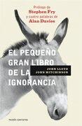 El Pequeño Gran Libro de la Ignorancia - John Lloyd,John Mitchinson - Paidos