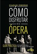 Como Disfrutar de la Opera - Charles Osborne - Gedisa