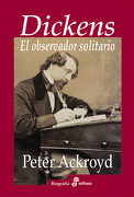 Dickens Observador Solita. Biogra. - Peter Ackroyd - Edhasa