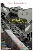 Valparaiso Cerro Cordillera: Cronicas de Ensueño (Ebook) - Carlos Carstens - Ril Editores
