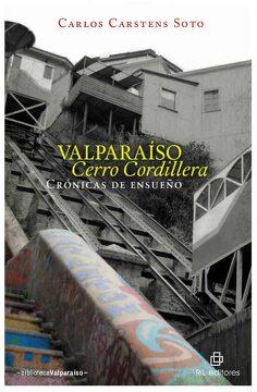 portada Valparaiso Cerro Cordillera: Cronicas de Ensueño (Ebook)