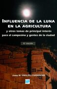 Influencia de la Luna en la Agricultura - JosepMaria Anglés Farrerons - Ediciones Paraninfo S.A.