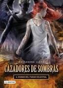 Cazadores de Sombras 6: Ciudad del Fuego Celestial - Cassandra Clare - Destino