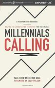 Millennials Calling: Helping the Largest Living Generation Find Their Place (libro en inglés)