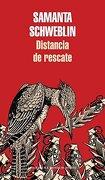 Distancia de Rescate - Samanta Schweblin - Literatura Random House