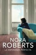 La Esperanza Perfecta (Hotel Boonsboro #3) - Nora Roberts - Plaza & Janes Editores
