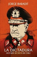 portada La Dictadura. Historia Secreta de Chile - Jorge Baradit - Sudamericana