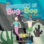 The Adventures of bug and Boo: Under the sea (libro en inglés)