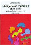 Inteligencias Múltiples en el Aula: Guía Práctica Para Educadores - Thomas Armstrong - Paidos