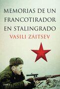 Memorias de un Francotirador en Stalingrado - Vasili Záitsev - Editorial Crítica