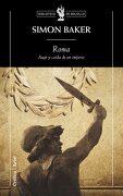 Roma: Auge y Caída de un Imperio (Biblioteca de Bolsillo) - Simon Baker - Editorial Crítica