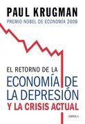 El Retorno de la Economía de la Depresión y la Crisis Actual - Paul Krugman - Editorial Crítica