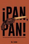 Pan, Pan!  Todo lo que no Sabes Sobre el Arma que Escondes en la Despensa - José Luis Cidón Madrigal - Cidón Madrigal, José Luis