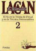 El Seminario. Libro 2: El yo en la Teoría de Freud y en la Técnica Psicoanalítica (el Seminario de Jacques Lacan) - Jacques Lacan - Paidos