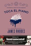 Toca el Piano: Interpreta a Bach en Seis Semanas - James Rhodes - Blackie Books