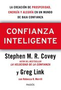Confianza Inteligente - Stephen M. R. Covey - Ediciones Paidós