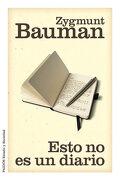 Esto no es un Diario - Zygmunt Bauman - Ediciones Culturales Paidos Sa De Cv