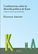 Conferencias Sobre la Filosofía Política de Kant: Introducción y Edición a Cargo de Ronald Beiner - Hannah Arendt - Paidós