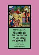 Historia de las Creencias y las Ideas Religiosas Iii: De Mahoma a la era de las Reformas - Mircea Eliade - Ediciones Paidós
