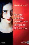 Lo que Sucedió Cuando me Rompiste el Corazón - Rocío Carmona - Duomo Ediciones