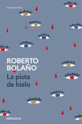 La Pista de Hielo - Roberto Bolaño - Debolsillo